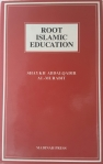 Root Islamic Education – the Preface